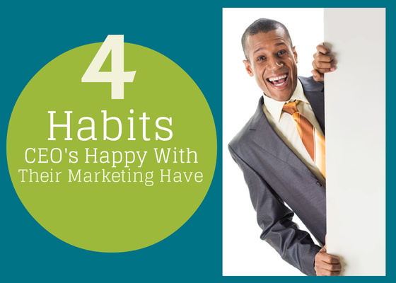 4 Habits of CEOs Who Are Happy with Their Marketing @overgostudio http://www.overgovideo.com/blog/4-habits-of-ceos-who-are-happy-with-their-marketing-have