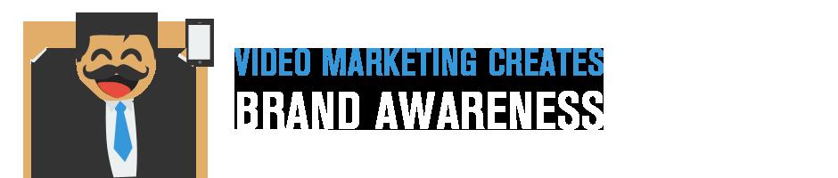 video-marketing-creates-brand-awareness-overlay