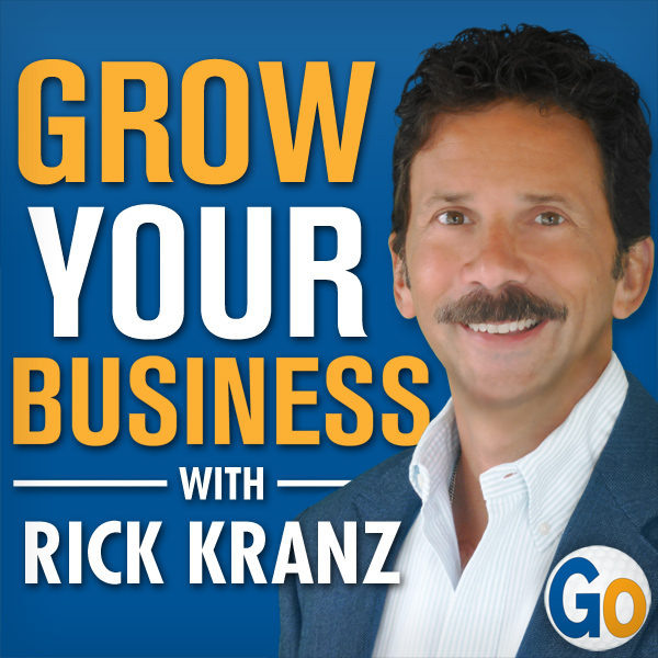 The Grow Your Business Podcast with Rick Kranz