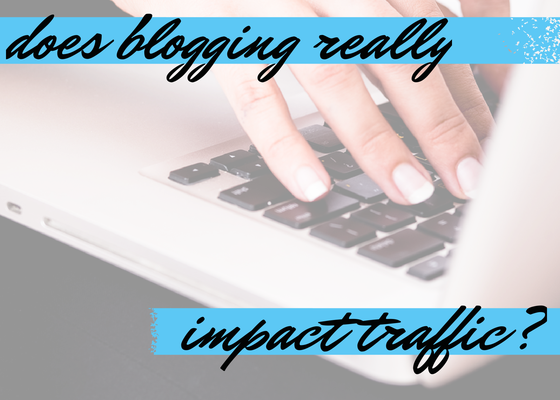 does-blogging-really-impact-traffic