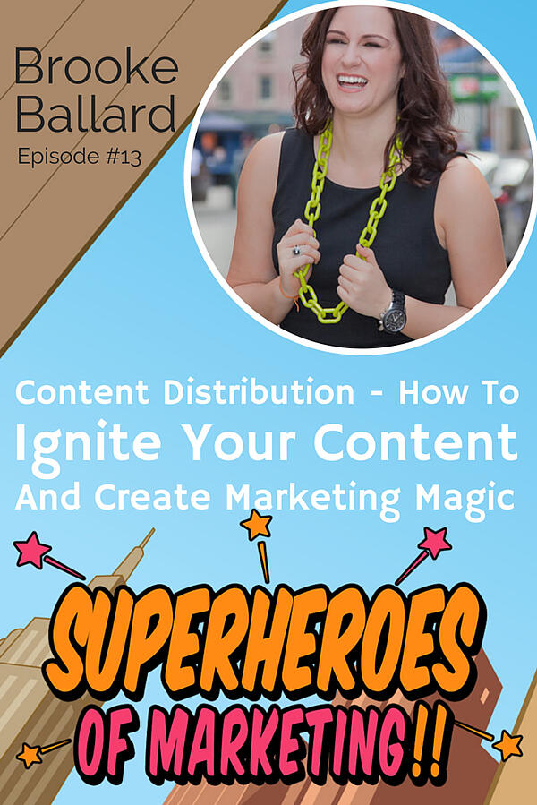 Content Distribution - How To Ignite Your Content And Create Marketing Magic - Brooke Ballard #13 http://www.overgovideo.com/superheroes-of-marketing-podcast/content-distribution-brooke-ballard via @overgostudio