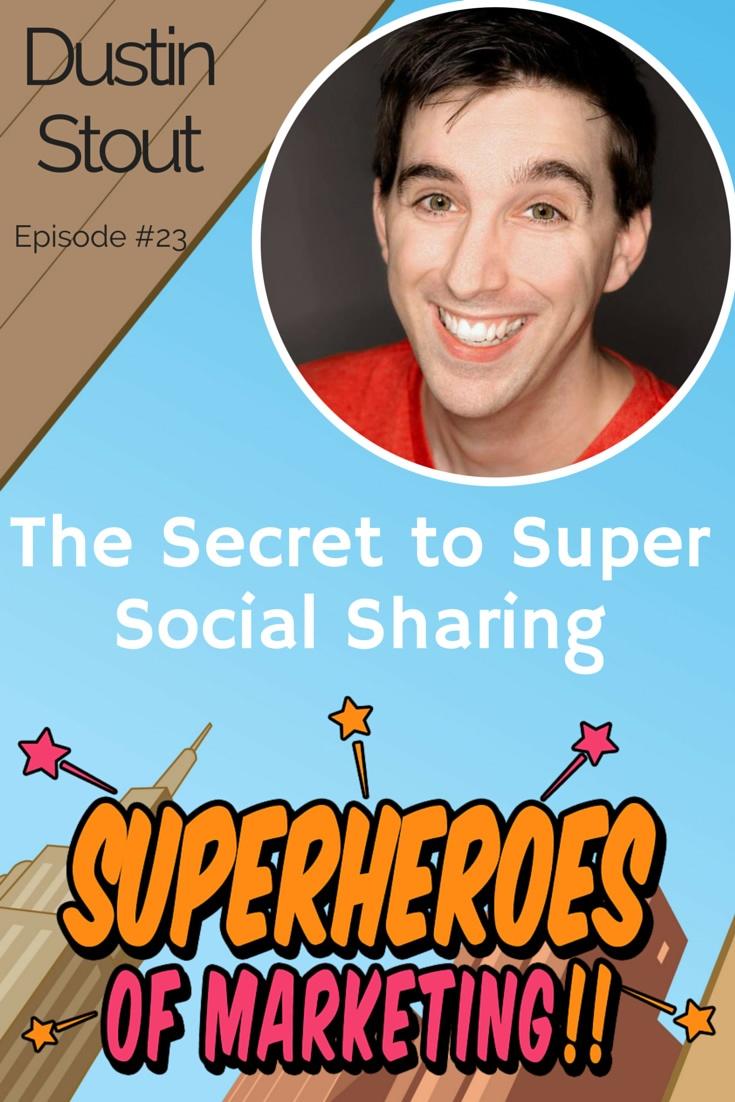 The Slam Dunk Secret to Super Social Sharing - Dustin Stout #23 www.superheroesofmarketing.com/23