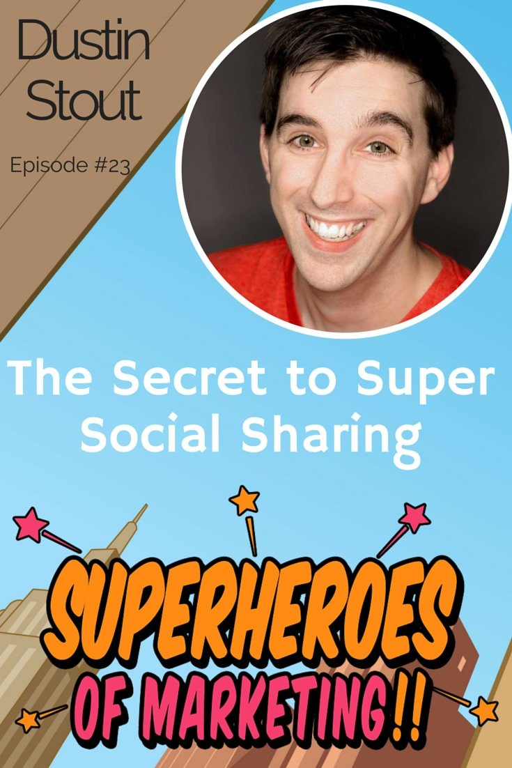 The Slam Dunk Secret to Super Social Sharing - Dustin Stout #23 www.superheroesofmarketing.com/23
