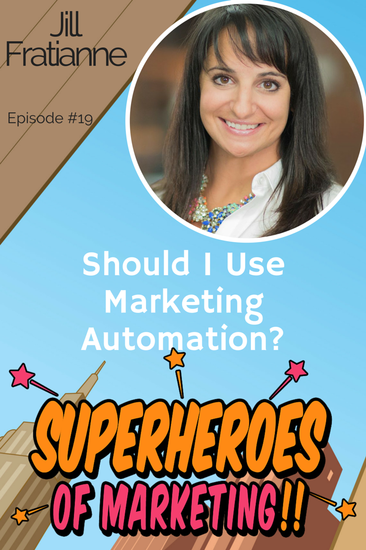 Is Marketing Automation Right For My Business? - Jill Fratianne #19 http://www.overgovideo.com/superheroes-of-marketing-podcast/marketing-automation-jill-fratianne-hubspot