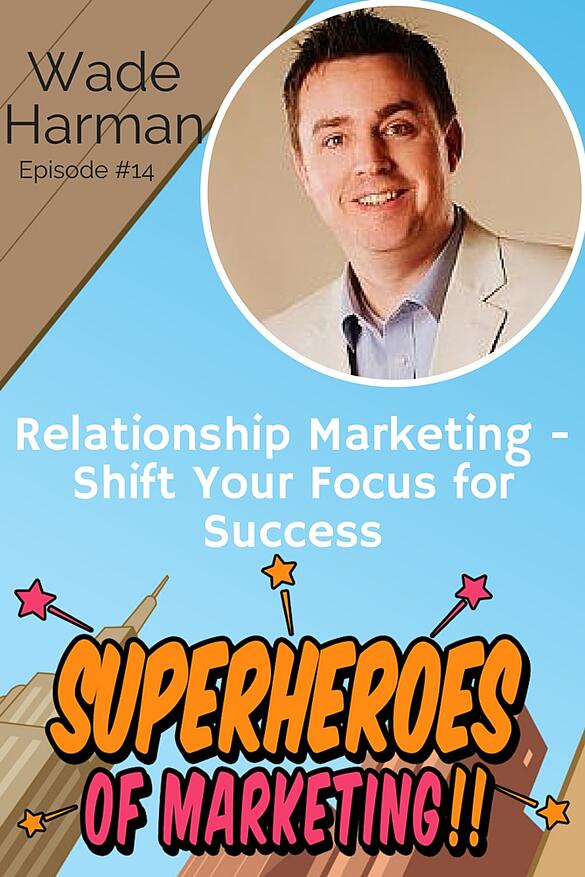 Feel the power of relationship marketing with @wadeharman www.superheroesofmarketing.com/14