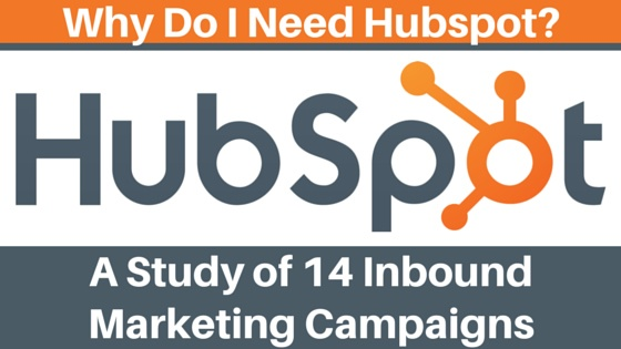 Why Do I Need HubSpot?  A Revealing Study of 14 Inbound Marketing Campaigns http://www.overgovideo.com/blog/bid/99625/Why-Do-I-Need-HubSpot-A-Study-of-14-Inbound-Marketing-Campaigns